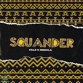 Falz - Squander ft Niniola
