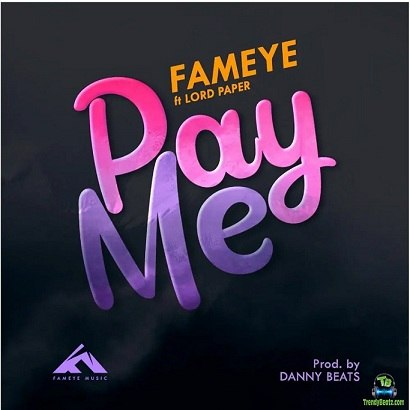 Fameye - Pay Me ft Lord Paper