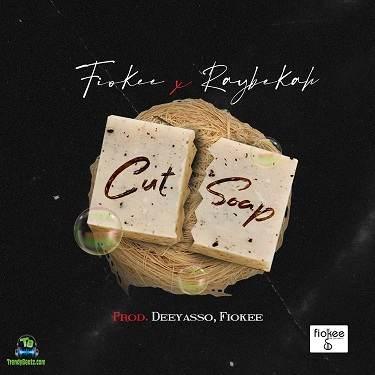 Fiokee - Cut Soap ft Raybekah