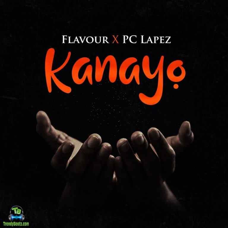 Flavour - Kanayo ft PC Lapez
