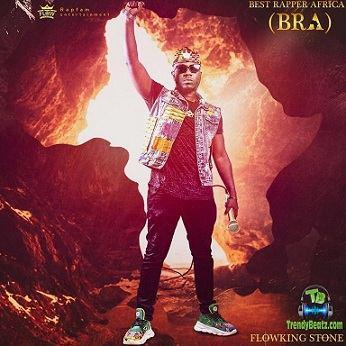 Download Flowking Stone Best Rapper Africa (BRA) Album mp3