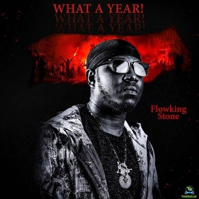 Flowking Stone - What A Year