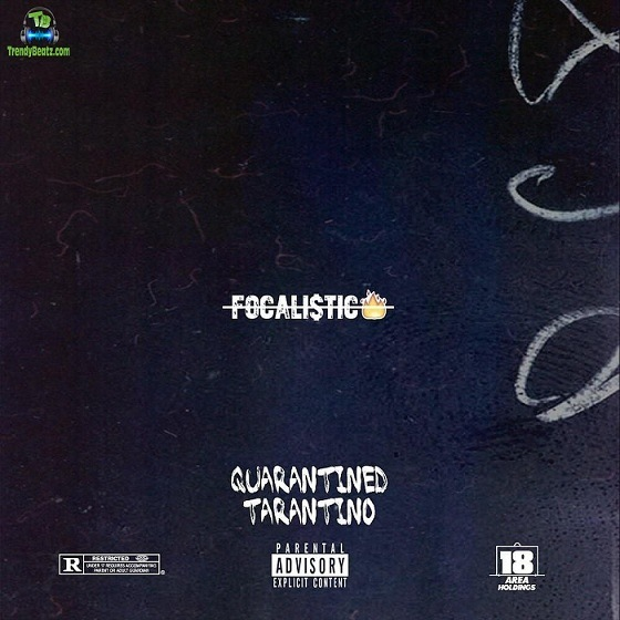 Download Focalistic Quarantined Tarantino Album mp3
