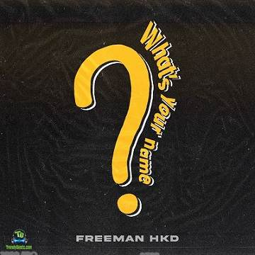 Freeman HKD - What's Your Name