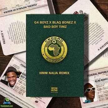 G4 Boyz - Hmm (Remix) ft Blaqbonez, Bad Boy Timz