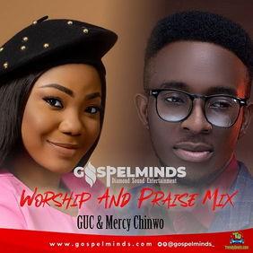 GUC - Worship And Praise Mixtape ft Mercy Chinwo