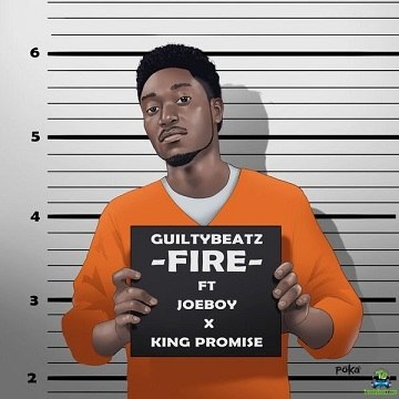 GuiltyBeatz - Fire ft King Promise, Joeboy