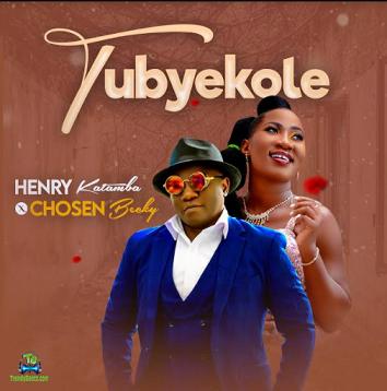 Henry Katamba - Tubyekole ft Chosen Becky