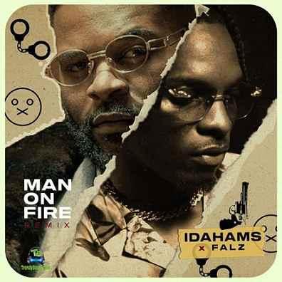 Idahams - Man On Fire (Remix) ft Falz