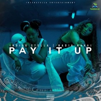 Indigo Stella - Pay It Up ft Nadia Nakai