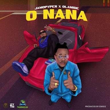 Jamopyper - O Nana ft Olamide