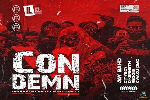 Jay Bahd - Condem ft O'Kenneth, City Boy, Reggie, Kwaku DMC