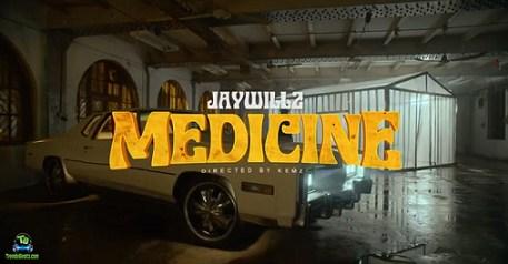 Jaywillz - Medicine  (Video)