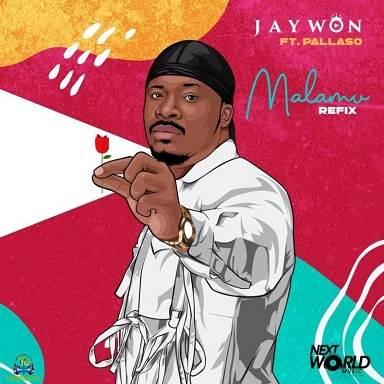 Jaywon - Malamu (Refix) ft Pallaso