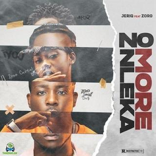 Jeriq - No More Nleka ft Zoro