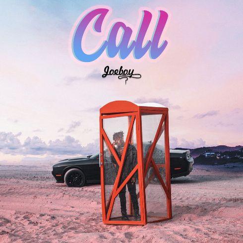 Joe Boy - Call