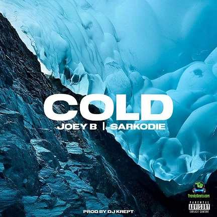 Joey B - Cold ft Sarkodie