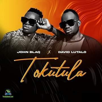 John Blaq - Tokutula ft David Lutalo