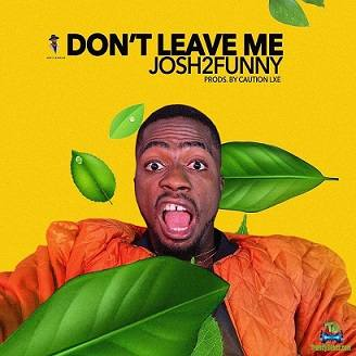 Josh2funny - Dont Leave Me