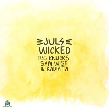 Juls - Wicked ft Sam Wise, Kadiata, Knucks