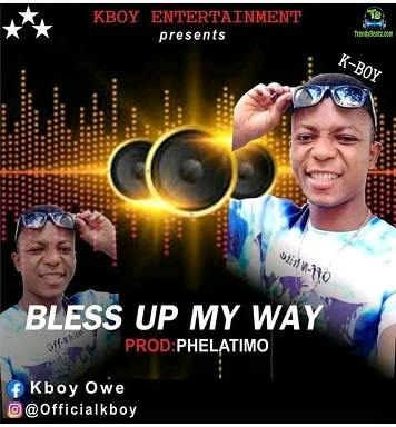 K Boy - Bless Up My Way