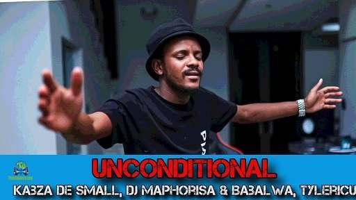 Kabza De Small - Unconditional ft Dj Maphorisa, Babalwa, Tyler ICU