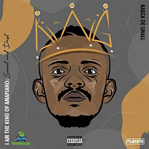 Download Kabza De Small I Am The King Of Amapiano  Sweet And Dust Album mp3