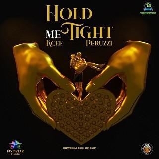 Kcee - Hold Me Tight ft Okwesili Eze Group, Peruzzi