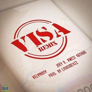 Kelvyn Boy - Visa (Remix) ft Kwesi Arthur, Joey B