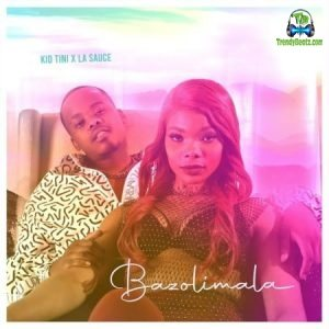 Kid Tini - Bazolimala ft LaSauce