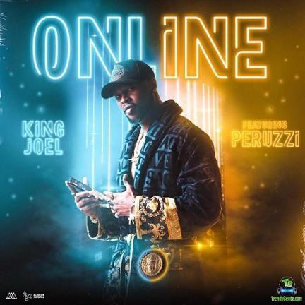 King Joel - Online ft Peruzzi