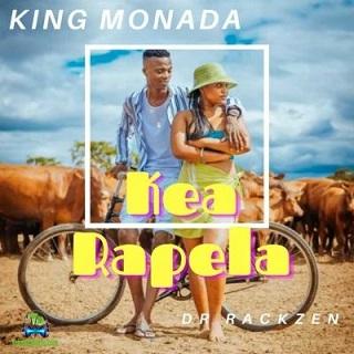 King Monada - Kea Rapela ft Dr Rackzen