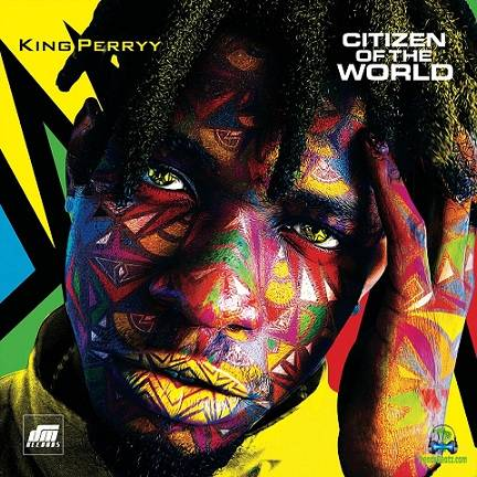 Download King Perryy Citizen Of The World Album mp3