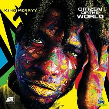 King Perryy - Citizen Of The World