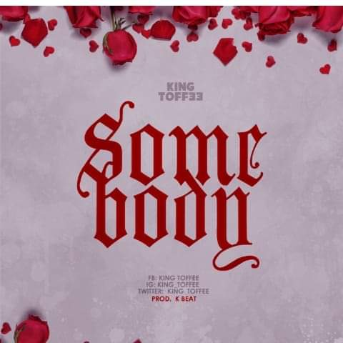 King Toffee - SomeBody (Love Song)