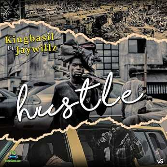 Kingbasil - Hustle ft Jaywillz