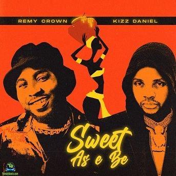 Kizz Daniel - Sweet As E Be ft Remy Crown