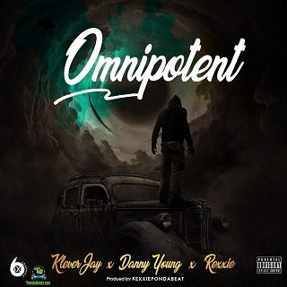 Klever Jay - Omnipotent ft Danny Young, Rexxie