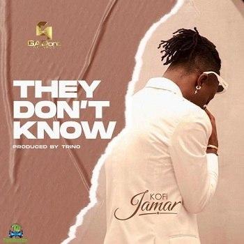 Kofi Jamar - They Don't Know