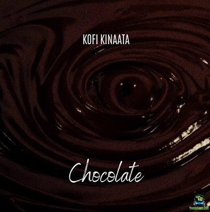 Kofi Kinaata - Chocolate