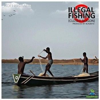 Kofi Kinaata - Illegal Fishing (Closed Season)