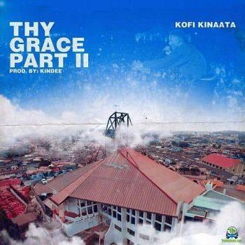 Kofi Kinaata - Thy Grace Part 2