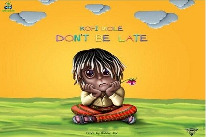 Kofi Mole - Don't Be Late