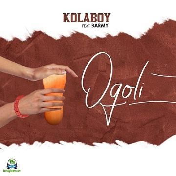 Kolaboy - Ogoli ft Barmy