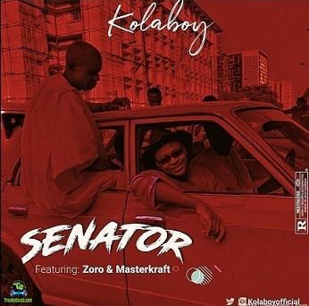 Kolaboy - Senator ft Zoro, Masterkraft