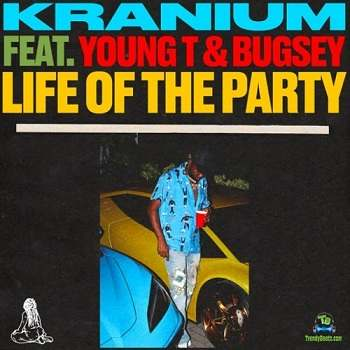 Kranium - Life Of The Party ft Young T And Bugsey