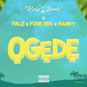 Krizbeatz - Ogede ft Falz, Fuse ODG & Nandy
