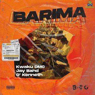 Kwaku DMC - Barima ft Jay Bahd, O'Kenneth