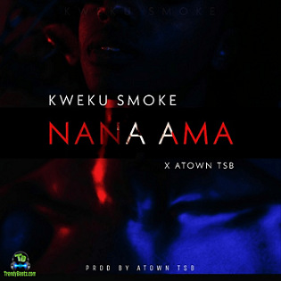 Kweku Smoke - Nana Ama