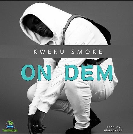Kweku Smoke - On Dem